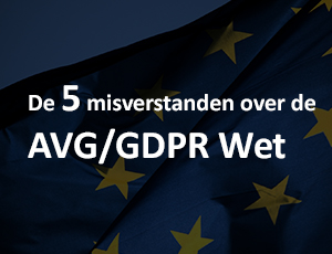 De 5 misverstanden over de AVG/GDPR wet